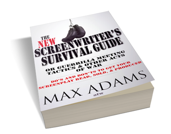 The New Screenwriter's Survival Guide by Screenwriter and Author Max Adams